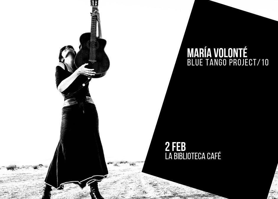 María Volonté: Blue Tango Project en La Biblioteca Café – 2 FEB 2019